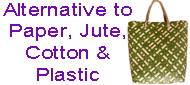 Alternative to Paper, Jute, Cotton & Plastic